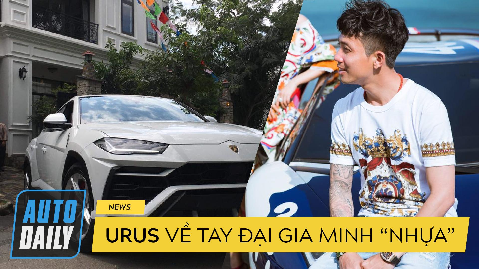 "Video: Lamborghini Urus về tay đại gia Minh ""Nhựa"""