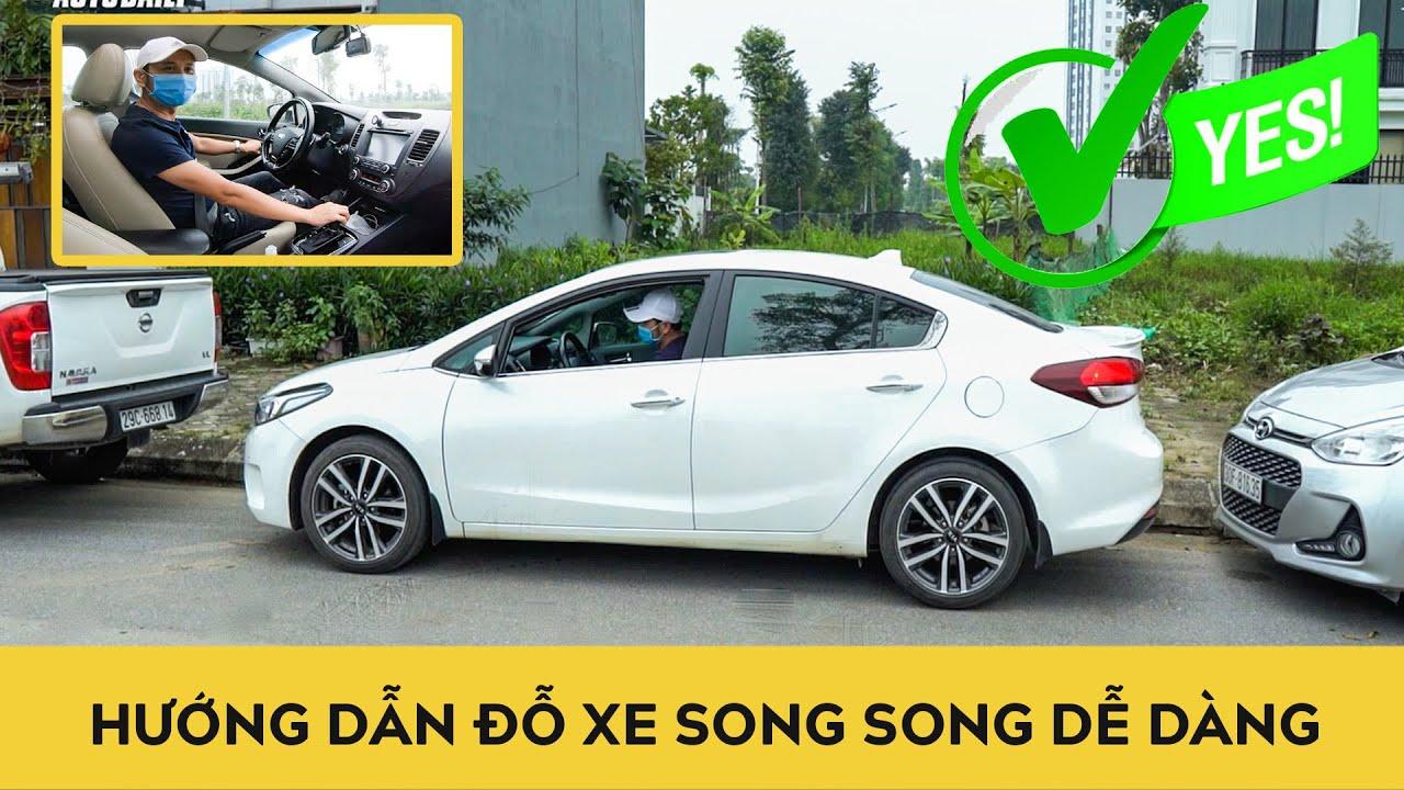 Hướng dẫn đỗ xe song song - DỄ DÀNG và CHÍNH XÁC cho tài mới